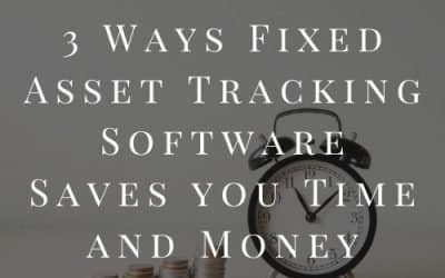 3 Ways Fixed Asset Tracking Software Saves you Time and Money