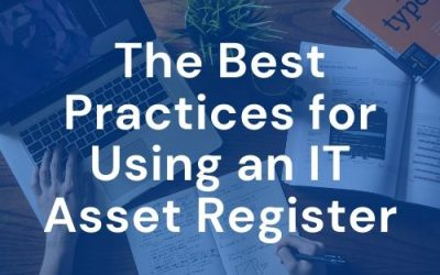 The Best Practices for Using an IT Asset Register