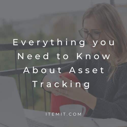 Everything you Need to Know About Asset Tracking Software