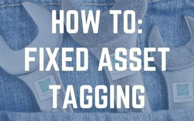 How To: Fixed Asset Tagging