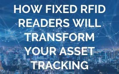 How Fixed RFID Readers Will Transform your Asset Tracking