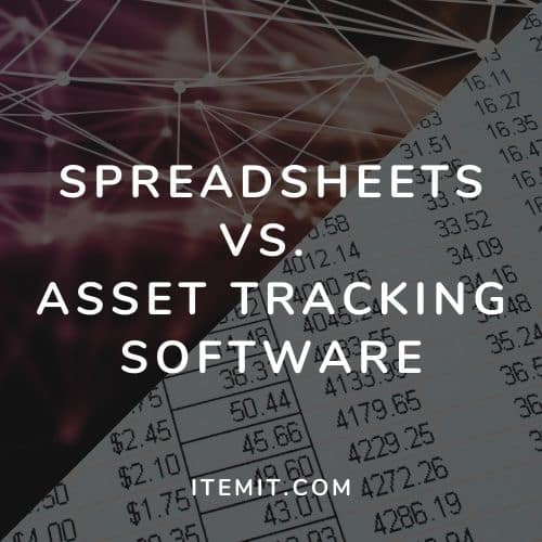 Spreadsheets Vs Asset Tracking Software
