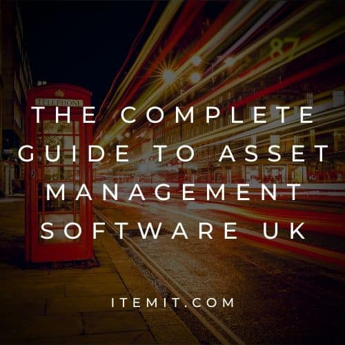 The Complete Guide to Asset Management Software UK