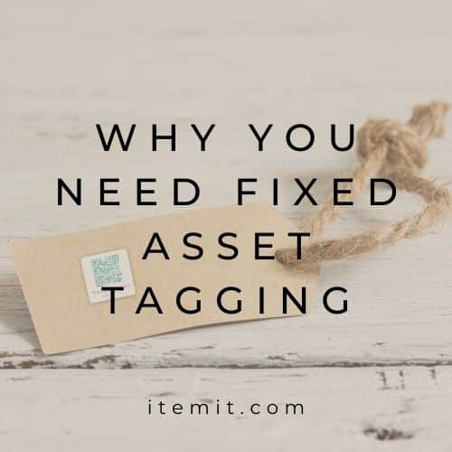 Why You Need Fixed Asset Tagging
