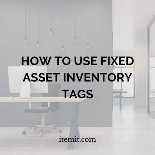 Fixed Asset Tagging - How to Use Fixed Asset Inventory Tags