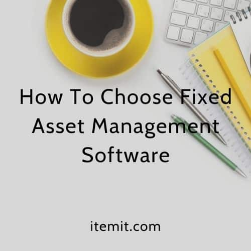 How To Choose Fixed Asset Management Software