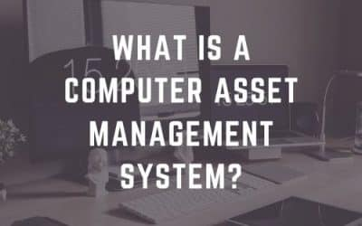 What is a Computer Asset Management System?