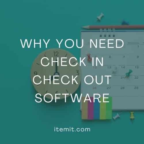 Why you Need Check In Check Out Software