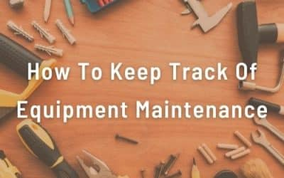 How To Keep Track Of Equipment Maintenance