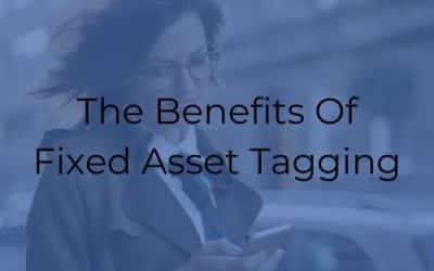 The Benefits Of Fixed Asset Tagging