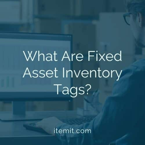 What Are Fixed Asset Inventory Tags?