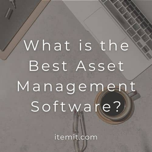 What is the Best Asset Management Software?