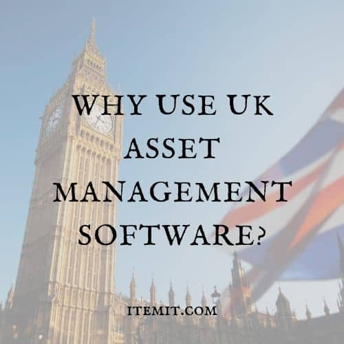 Why Use UK Asset Management Software?