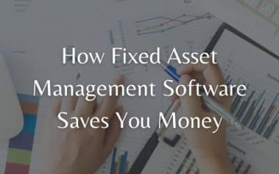 How Fixed Asset Management Software Saves You Money