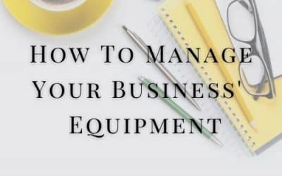 How To Manage Your Business' Equipment