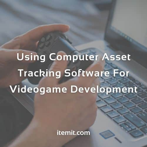 Using Computer Asset Tracking Software For Videogame Development