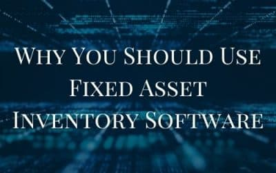 Why You Should Use Fixed Asset Inventory Software