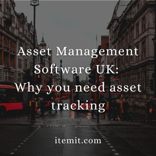 Asset Management Software UK_ Why you need asset tracking