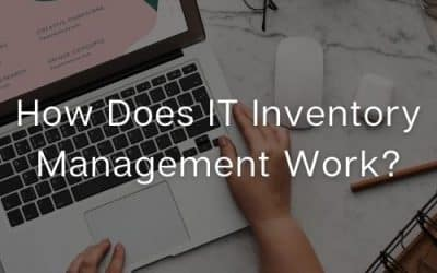 How Does IT Inventory Management Work?