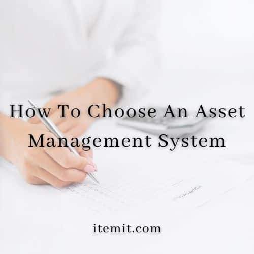 How To Choose An Asset Management System
