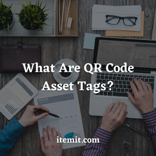 What Are QR Code Asset Tags?