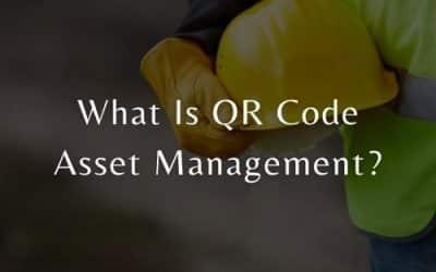 What Is QR Code Asset Management?