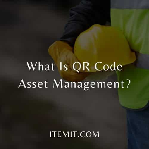 What Is QR Code Asset Management?