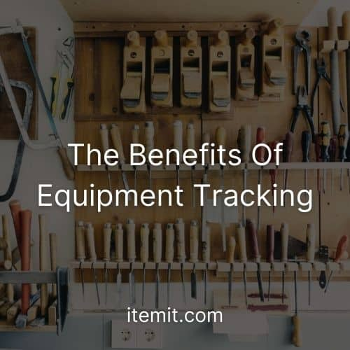 The Benefits Of Equipment Tracking