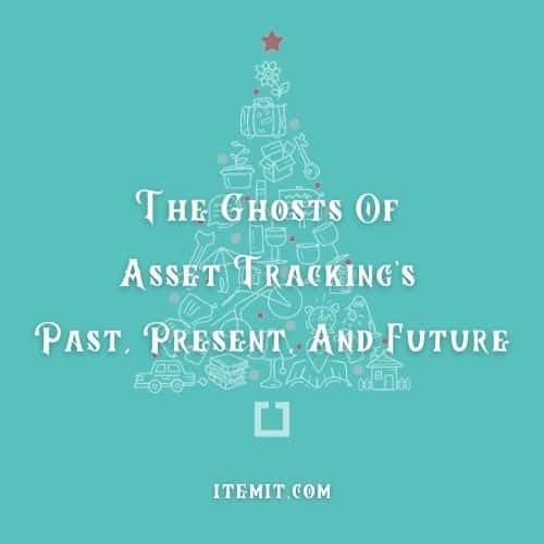 The Ghosts Of Asset Tracking's Past, Present, And Future
