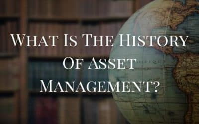 What Is The History Of Asset Management?