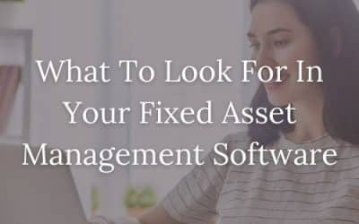 What To Look For In Your Fixed Asset Management Software