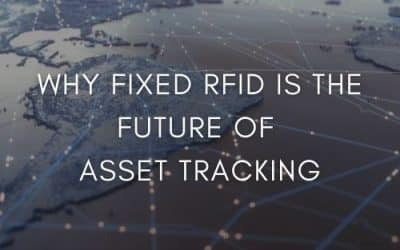 Why Fixed RFID Is The Future Of Asset Tracking