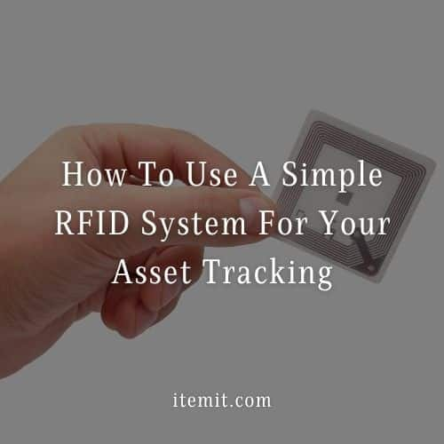 How To Use A Simple RFID System For Your Asset Tracking