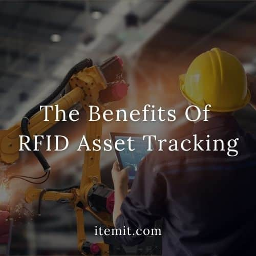The Benefits Of RFID Asset Tracking