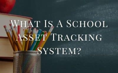 What Is A School Asset Tracking System?