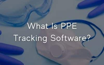 What Is PPE Tracking Software?