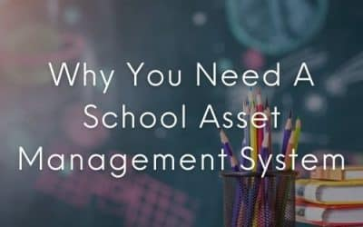 Why You Need A School Asset Management System